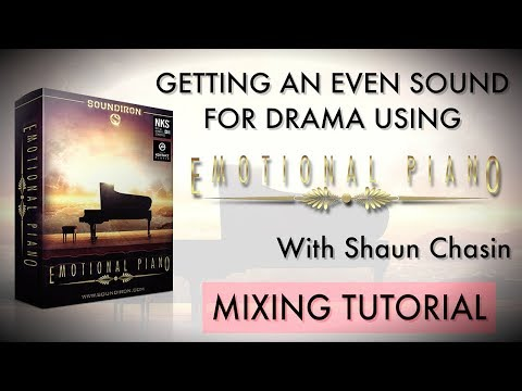 Getting An Even Sound For Drama Using Emotional Piano With Shaun Chasin