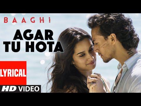 Agar Tu Hota Full Song with Lyrics   Baaghi   Tiger Shroff, Shraddha Kapoor   Ankit Tiwari