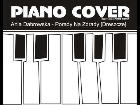 Ania Dąbrowska - Porady Na Zdrady Dreszcze Piano Cover Live