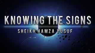 Knowing the Signs of the End of Times ᴴᴰ | Sheikh Hamza Yusuf