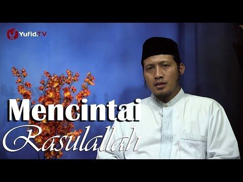 Kajian Sejarah Nabi: Mencintai Nabi Muhammad - Ustadz Zaid Susanto, Lc
