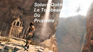 Rise Of The Tomb Raider Soluce Le Tombeau Du Prophète