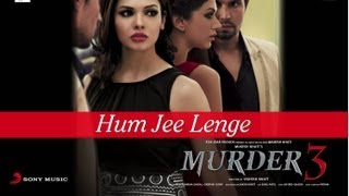 Download Hum Jee Lenge - Murder 3 Official New HD Full Song Video 3Gp Mp4