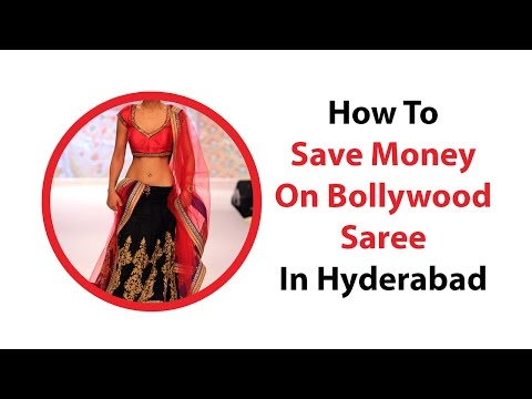 How To Save Money On Bollywood Saree In Hyderabad