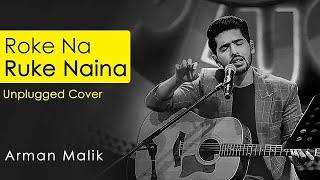 download lagu Roke Na Ruke Naina Full Song  Unplugged Cover gratis