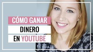 Cómo ganar dinero con tus videos de Youtube 2016 (Monetizar tu canal de Youtube) - SONIA ALICIA
