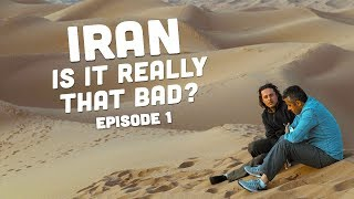 Iran: Is it Really that Bad!? Episode 1