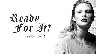 Taylor Swift  -  Ready For It? lyrics (new 2017)
