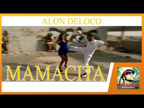 אלון דה לוקו  מאמאסיטה (גרסת מקור) Alon De Loco