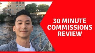30 Minute Commissions Review - Does This Really Work??