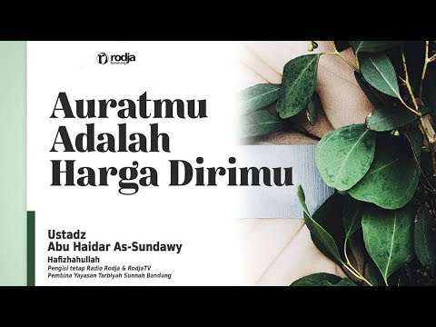 Auratmu Adalah Harga Dirimu | Ustadz Abu Haidar As-Sundawy
