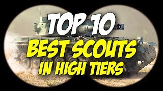 ► TOP 10 BEST HIGH TIER SCOUTS / LIGHT TANKS - World of Tanks TOP 10