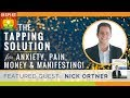 🌟 NICK ORTNER: Best EFT Tapping Technique for ANXIETY, PAIN, MONEY & MANIFESTING Your Greatest Life!
