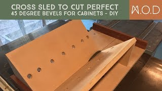 Cross Sled to cut perfect 45 degree bevels for cabinets - DIY