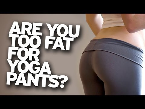 Too Fat for Yoga Pants?