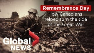 "How Canada's ""hundred days"" campaign helped turn the tide of the Great War"