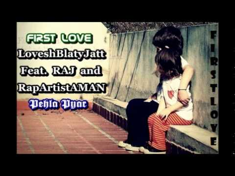 First Love by RAP ARTIST AMAN | by Lovesh Blaty Jatt | Punjabi...