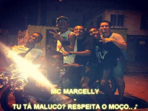 MC MARCELLY - TU TÁ MALUCO? RESPEITA O MOÇO ♪ [ LINS 2013 ]