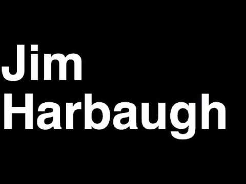 How to Pronounce Jim Harbaugh San Francisco 49ers NFL Head Coach