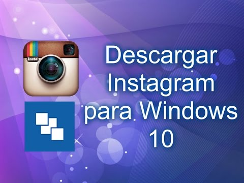 ★ Descargar e Instalar Instagram para windows 10 y 8 Full con todas las funciones (InstaPic)