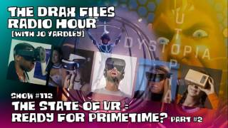 Show #111: The State of VR = Ready for Primetime? [pt2]