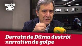 Derrota de Dilma em MG destrói narrativa de que impeachment foi golpe | Marco Antonio Villa