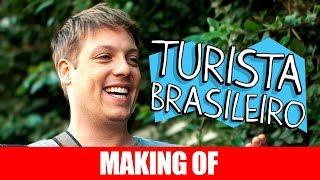 MAKING OF - TURISTA BRASILEIRO