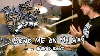 DARN - Send Me On My Way - Rusted Root (Drum Remix)