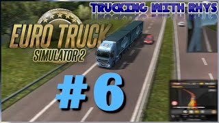 Euro truck simulator 2: Trucking with rhys 6: Going to the border. (gameplay)