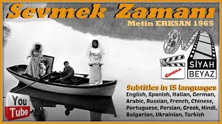 Turkish Cinema - Sevmek Zamanı 1965 (Subtitles in 15 languages)