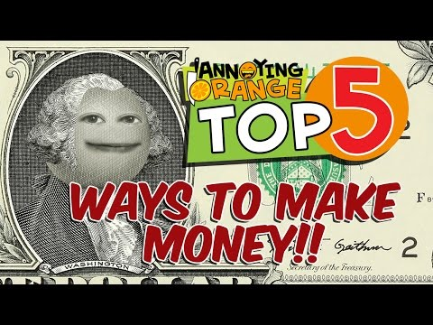 Annoying Orange - Top 5 Ways to Make MONEY!!