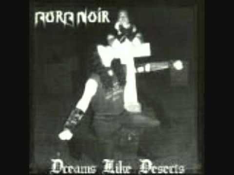 Aura Noir - Dreams, Like Deserts