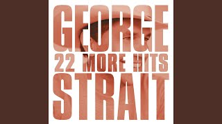 George Strait What Do You Say To That