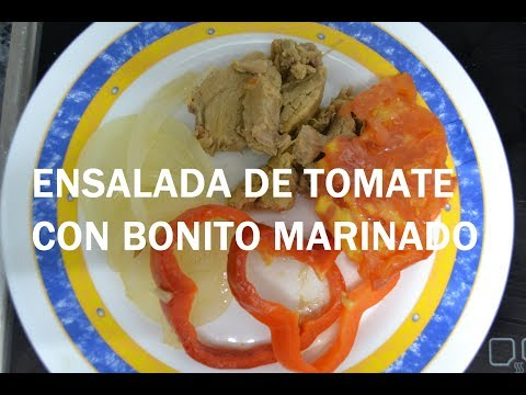 Receta: Ensalada  de Tomate con Bonito Marinado.