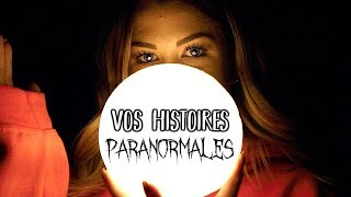 VOS HISTOIRES PARANORMALES 👻