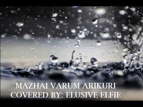 Mazhai Varum Arikuri from the movie Veppam covered by Elusive...