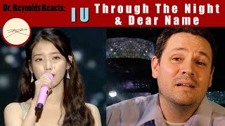 Voice Teacher and Opera Stage Director reacts to and analyzes IU - Through The Night & Dear Name
