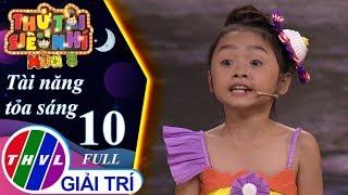 THVL | Thử tài siêu nhí Mùa 3 - Tập 10: Tài năng tỏa sáng