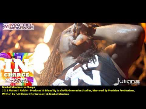 Machel Montano : IN CHARGE [2012 Trinidad Soca][Maserati Riddim, Produced By Juelio]