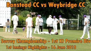 Banstead CC v Weybridge CC - 1st XI Surrey Championship Club Cricket Highlights 2018 - Part 1/2
