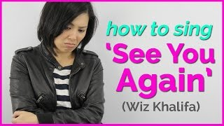 How To Sing See You Again Wiz Khalifa Ft Charlie Puth