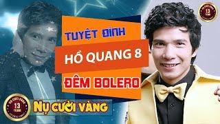 Hồ Quang 8 - Đêm Liveshow Bolero Nghe là Nghiện - Tuyệt Đỉnh Bolero Chọn Lọc