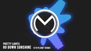 [DUBSTEP] Pretty Lights - Go Down Sunshine (12th Planet Remix)