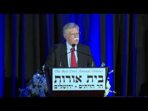 Ambassador John Bolton's Keynote Address at the Beit Orot Dinner
