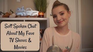[ASMR] My Favorite TV Shows & Movies - Soft Spoken Chat