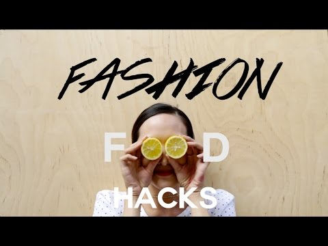 5 Fashion Food Hacks
