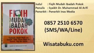 Fiqih Mudah Ibadah Pokok   Syaikh Dr  Muhammad Al Arifi   Penerbit Inas Media