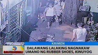 BT: Dalawang lalaking nagnakaw umano ng rubber shoes, kinuyog