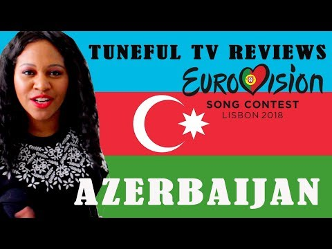 EUROVISION 2018 - AZERBAIJAN - Tuneful TV Reaction & Review