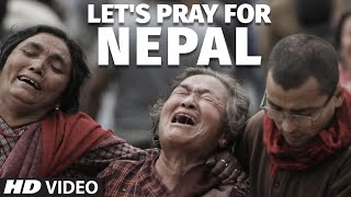 Let's Pray For Nepal, Let's DONATE for NEPAL Video Song